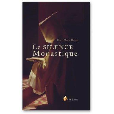 Dom Marie Bruno - Le silence monastique