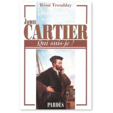 Rémi Tremblay - Jacques Cartier Qui suis-je ?