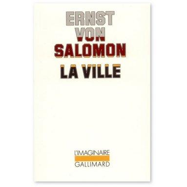 Ernst von Salomon - La Ville