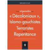 """Pour répondre aux """"décoloniaux"""", aux islamo-gauchistes et aux terroristes de la Repentance"""