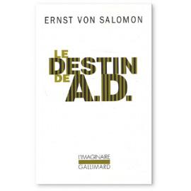 Ernst von Salomon - Le destin de A.D.