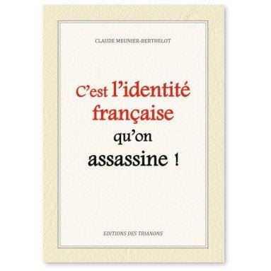 Claude Meunier-Berthelot - C'est l'identité française qu'on assassine !