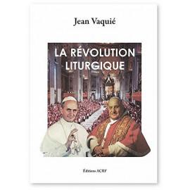 Jean Vaquié - La révolution liturgique