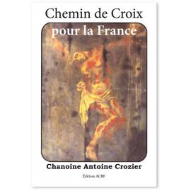 Antoine Crozier - Chemin de Croix pour la France