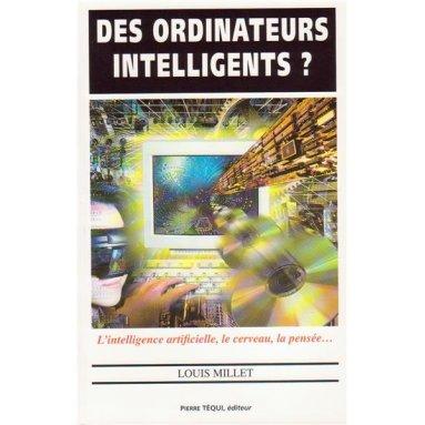 Louis Millet - Des ordinateurs intelligents ?