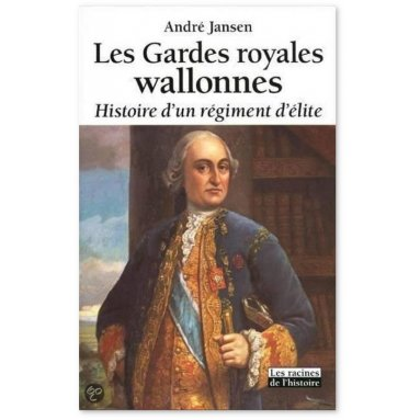 André Jansen - Les Gardes royales wallonnes