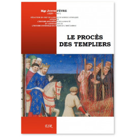 Mgr Justin Fevre - Le procès des Templiers