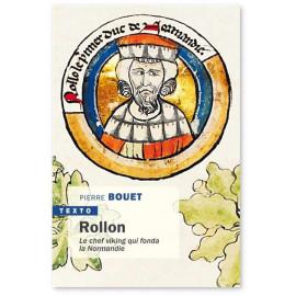 Pierre Bouet - Rollon - Le chef viking qui fonda la Normandie