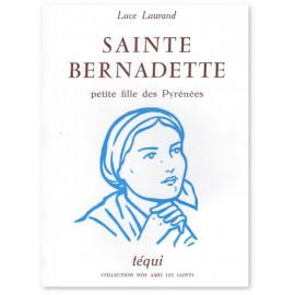 Sainte Bernadette - Petite fille des Pyrénées