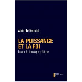 Alain de Benoist - La Puissance et la Foi