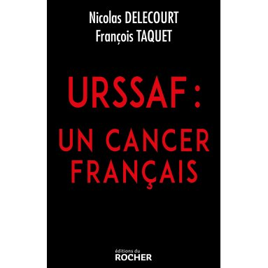 Nicolas Delecourt - Urssaf : un cancer français
