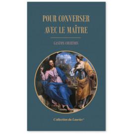 Abbé Gaston Courtois - Pour converser avec le Maître