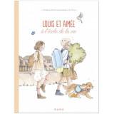 Louis et Aimée à l'école de la vie