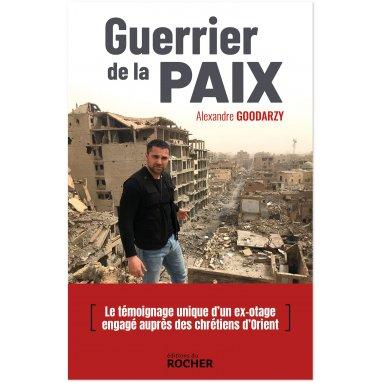 Alexandre Goodarzy - Guerrier de la paix