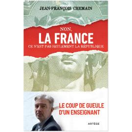 Jean-François Chemain - Non, la France ce n'est pas seulement la République