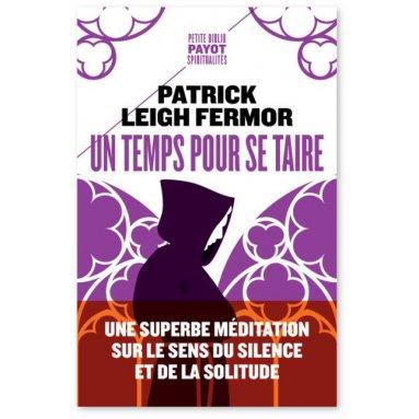Patrick Leigh Fermor - Un temps pour se taire