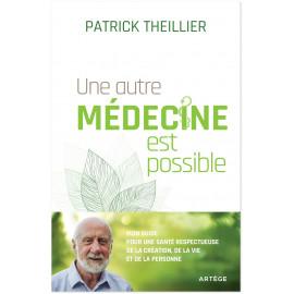 Patrick Theillier - Une autre médecine est possible