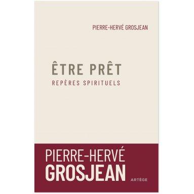 Abbé Pierre-Hervé Grosjean - Être prêt - Repères spirituels