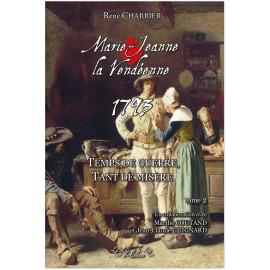 René Charrier - Marie-Jeanne la Vendéenne 1793 - Tome 2
