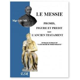 Mgr Jean-Joseph Gaume - Le Messie promis, figuré et prédit dans l'Ancien testament