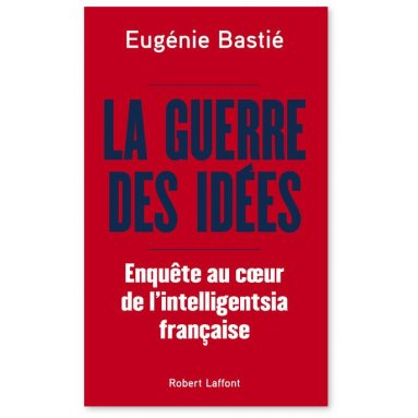 Euggénie Bastié - La guerre des idées