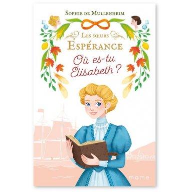 Sophie de Mullenheim - Où es-tu Elisabeth ?