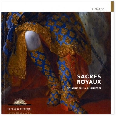 Alexandre Maral - Sacres royaux - De Louis XIII à Charles X