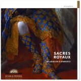 Sacres royaux - De Louis XIII à Charles X