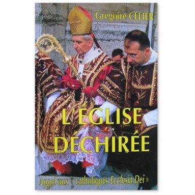 Abbé Grégoire Célier - l'Eglise déchirée