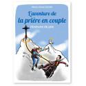 L'aventure de la prière en couple