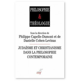 Philippe Capelle-Dumont - Judaïsme et christianisme dans la philosophie contemporaine