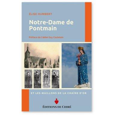 Elise Humbert - Notre-Dame de Pontmain et les maillons de la Chaîne d'or