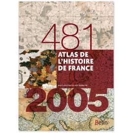 Joël Cornette - Atlas de l'histoire de France - 481-2005