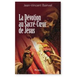 Jean Vincent Bainvel - La dévotion au Sacré-Coeur de Jésus