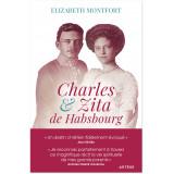 Charles et Zita de Habsbourg - Itinéraire spirituel d'un couple