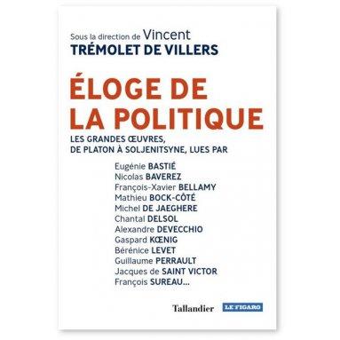 Vincent Tremolet de Villers - Eloge de la politique