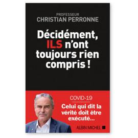 Pr Christian Perronne - Décidément, ils n'ont toujours rien compris !