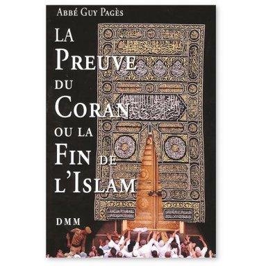 Abbé Guy Pagès - La preuve du Coran ou la fin de l'Islam