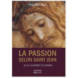 La Passion selon saint Jean ou le jugement du monde
