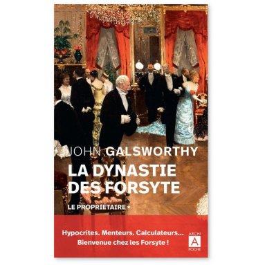 John Galsworthy - La dynastie des Forsyte - Tome 1