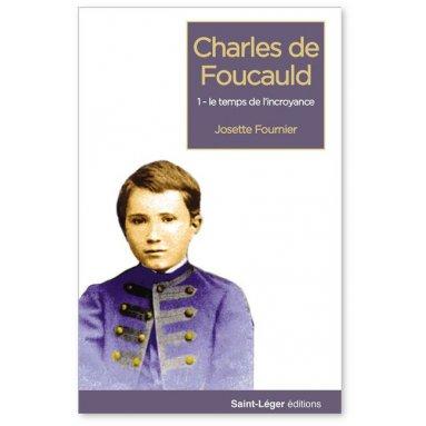 Josette Fournier - Charles de Foucauld - Tome 1