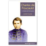 Charles de Foucauld - Tome 1