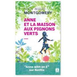 Lucy Maud Montgomery - Anne et la maison aux pignons verts