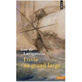 Guy de Larigaudie - Etoile au grand large suivi du Chant du vieux pays