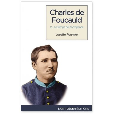Josette Fournier - Charles de Foucauld - Tome2