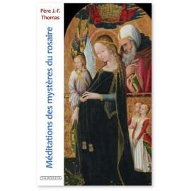 Père Jean-François Thomas - Méditations des mystères du Rosaire