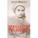 Bernadette Soubirous - La guerrière désarmée