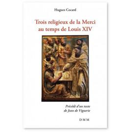 Trois religieux de la Merci au temps de Louis XIV