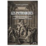 Les Patriarches - Commentaire historique et mystique sur les récits de la Genèse.