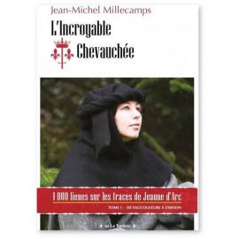 L'Incroyable Chevauchée - Tome 1 De Vaucouleurs à Chinon